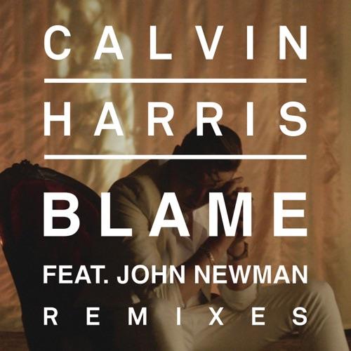 Calvin Harris - Blame (feat. John Newman) [Remixes] - EP