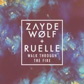 Walk Through the Fire (feat. Ruelle) - Zayde Wølf