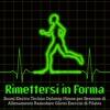 Rimettersi in Forma – Suoni Electro Techno Dubstep House per Sessione di Allenamento Rassodare Glutei Esercizi di Pilates - Musica per Allenamento Dj