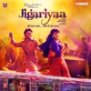 Jigariyaa (Original Motion Picture Soundtrack)
