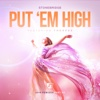 Put  'Em High (feat. Therese) [2016 Remixes], Pt. 2 - StoneBridge