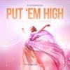 Put  'Em High (feat. Therese) [2016 Remixes], Pt. 2