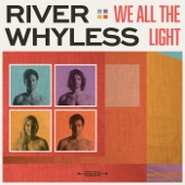 River Whyless - All Day All Night