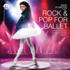 Rock & Pop for Ballet Inspirational Ballet Class Music - David Plumpton