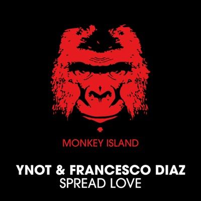 Spread Love (Lokee Remix) - Single - YNOT & Francesco Diaz album