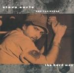 Steve Earle & The Dukes - This Highway's Mine (Roadmaster)
