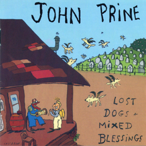 John Prine - Lost Dogs + Mixed Blessings