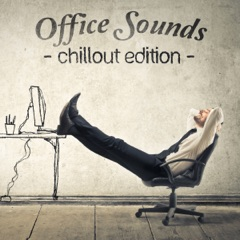 Office Sounds: Chillout Edition