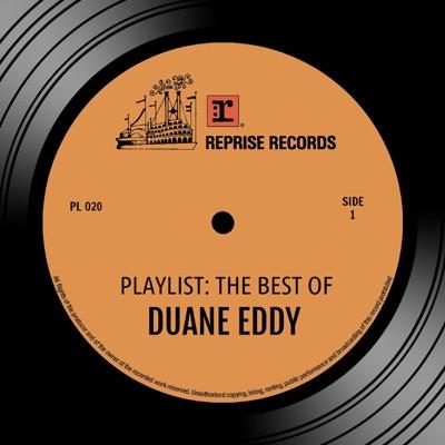 Playlist: The Best of Duane Eddy - Duane Eddy