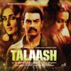 Talaash Original Motion Picture Soundtrack