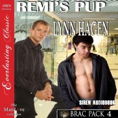 Remi's Pup: Brac Pack, Book 4: Siren Publishing Everlasting Classic ManLove (Unabridged)