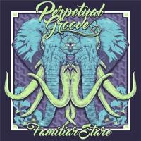 EUROPESE OMROEP | Familiar Stare - EP - Perpetual Groove