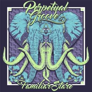 Perpetual Groove - Familiar Stare - EP