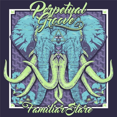 Familiar Stare - EP - Perpetual Groove album