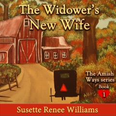 The Widower's New Wife: The Amish Ways, Book 1 (Unabridged)
