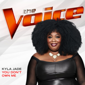 You Don't Own Me (The Voice Performance) - Kyla Jade