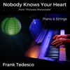 "Nobody Knows Your Heart (From ""Princess Mononoke"") [Piano & Strings] - Single - Frank Tedesco"