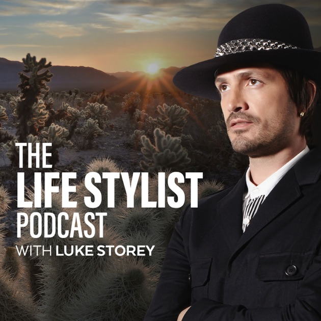 The life stylist podcast by luke storey on apple podcasts malvernweather Choice Image