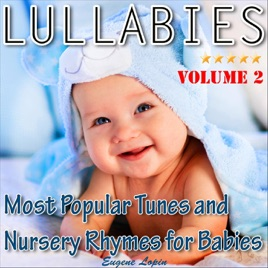 Lullabies Most Popular Tunes And Nursery Rhymes For Babies Vol  Eugene Lopin