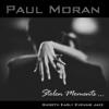 Stolen Moments... - Paul Moran