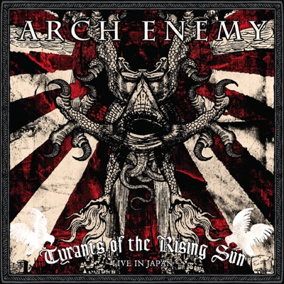 Tyrants of the Rising Sun (Live in Japan) - Arch Enemy