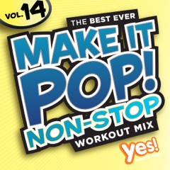 Make It Pop! Non-Stop Vol. 14 ((60-Minute Workout Mix @ 135 BPM))