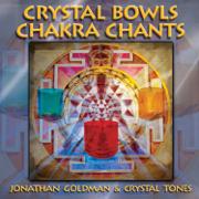 Crystal Bowls Chakra Chants - Jonathan Goldman & Crystal Tones - Jonathan Goldman & Crystal Tones
