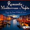 Romantic Mediterranean Nights Classic Love Songs of Italy Greece