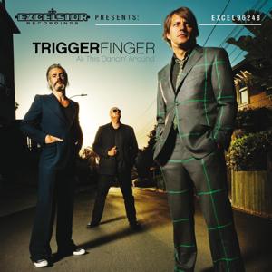 Triggerfinger - All This Dancin' Around