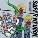 Super Neutral - Your Little Still Life