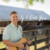 If I Got You - EP - J Kyle Reynolds