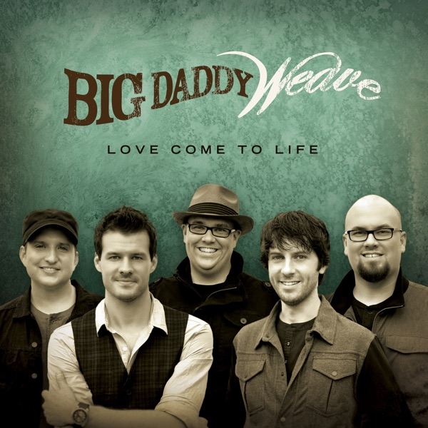 Big Daddy Weave - Overwhelmed