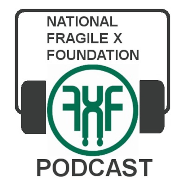 The National Fragile X Foundation Podcast