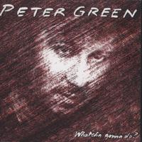 Peter Green - Whatcha Gonna Do? (Bonus Track Edition) artwork