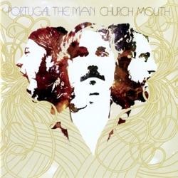 View album Portugal. The Man - Church Mouth