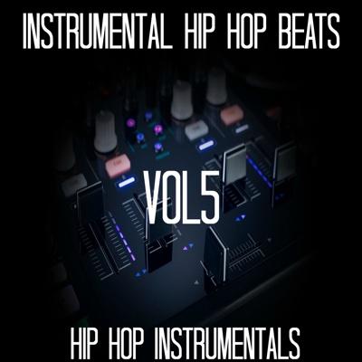 Hip Hop Instrumentals, Vol. 5 - Instrumental Hip Hop Beats album