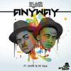 Anyway (feat. Xoli M & Ali Keys) - Black Motion