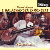Dhyaname  Veena Vidwan S. Balachander In Concert (Live)-Veena Chakravarthy S. Balachander