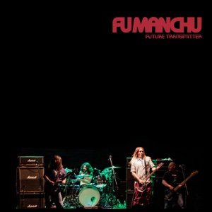 Future Transmitter - Single - Fu Manchu - Fu Manchu