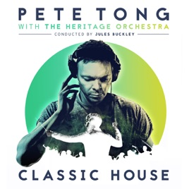 Classic house by pete tong the heritage orchestra jules for Jules buckley heritage orchestra