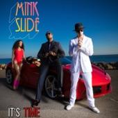 Mink Slide - It's Time