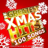 The Greatest Xmas Hits Ever: 100 Songs for Christmas & Classic Carols