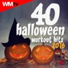 40 Halloween Workout Hits 2016 (Unmixed Compilation for Fitness & Workout 120 - 170 Bpm / 32 Count)