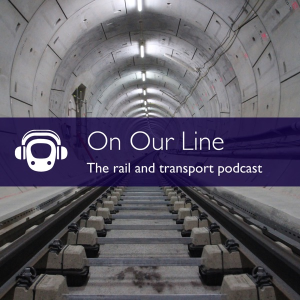 On Our Line: The Rail and Transport Podcast