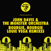 Bourgie', Bourgie' (Louie Vega Remixes) - EP - John Davis & The Monster Orchestra
