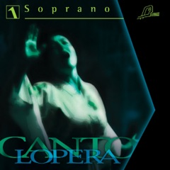 Cantolopera: Soprano Arias, Vol. 1
