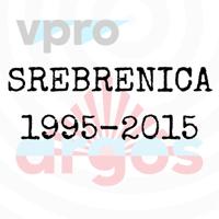 Argos: Srebrenica podcast