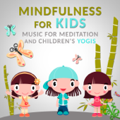 Mindfulness For Kids: Music For Meditation And Children's Yogis, Calm Nature Sounds, Background Music For Child Therapy  Mastering The Mind, Body Connection & Calm Breathing-Kids Yoga Music Masters
