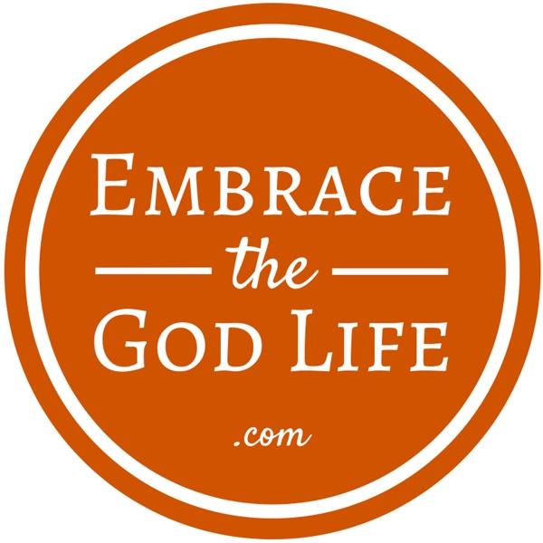 Embrace the God Life Sermoncast