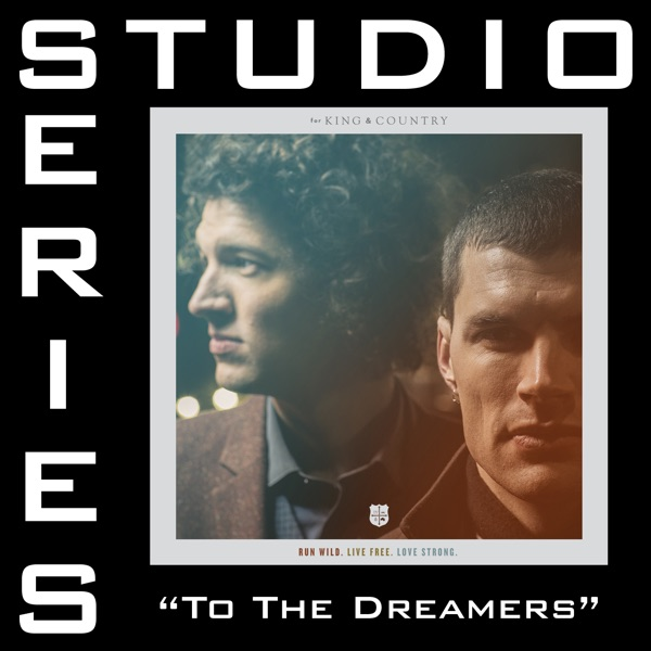 To the Dreamers (Studio Series Performance Track) - - EP